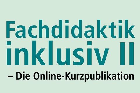 """Online-Publikation der Kölner Tagung """"Fachdidaktik inklusiv II"""": Englischunterricht in heterogenen Lerngruppen realisieren"""